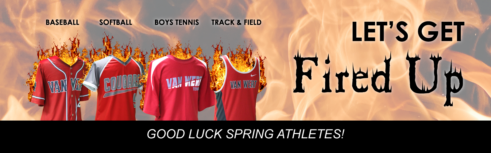 Let's get fired up, good luck spring athletes with images of baseball, softball, boys tennis and track uniforms